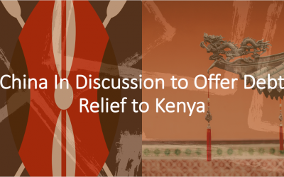 China In Discussion to Offer Debt Relief to Kenya
